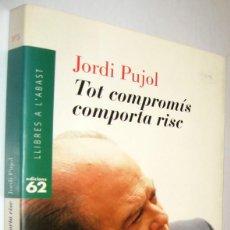 Libros de segunda mano: TOT COMPROMIS COMPORTA RISC - JORDI PUJOL - EN CATALAN. Lote 218137632
