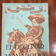 Libros de segunda mano: EL DECLINAR DE LA MONARQUIA - 1947 2ª EDICION- JOSE DELEITO Y PIÑUELA - 28 FIGURAS 248P. 21X15. Lote 218138321