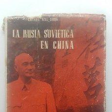Libros de segunda mano: CHIANG KAI SHEK. LA RUSIA SOVIÉTICA EN CHINA. MADRID. 1961.. Lote 218232643