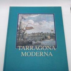 Libros de segunda mano: TARRAGONA MODERNA EDITADO POR DIARI DE TARRAGONA SIN ENCUADERNAR. Lote 218233196