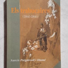 Libros de segunda mano: ELS TRABUCAIRES, DE NARCÍS PUIGDEVALL, 1992.. Lote 218240478