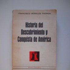 Libri di seconda mano: HISTORIA DEL DESCUBRIMIENTO Y CONQUISTA DE AMÉRICA - FRANCISCO MORALES PADRÓN -MUNDO CIENTÍFICO 1973. Lote 218531095