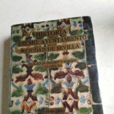 Libros de segunda mano: HISTORIA DEL EXCMO.AYUNTAMIENTO DE LA CIUDAD DE SEVILLA, TOMO 3. Lote 218591655