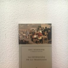 Libri di seconda mano: LA INVENCIÓN DE LA TRADICIÓN - ERIC HOBSBAWM Y TERENCE RANGER - CRÍTICA. Lote 218710361