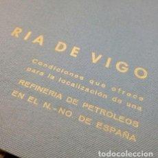 Libros de segunda mano: RIA DE VIGO. . REFINERÍA DE PETROLEO EN EL NOROESTE DE ESPAÑA..VAL MIÑOR Y VIGO..1962..MUY RARO. Lote 218906678