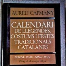Livres d'occasion: AURELI CAPMANY - CALENDARI DE LLEGENDES, COSTUMS I FESTES TRADICIONALS CATALANES Vº3 (CATALÁN). Lote 218916621
