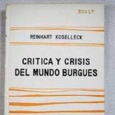 Libros de segunda mano: CRITICA Y CRISIS DEL MUNDO BURGUÉS REINHART KOSELLECK. Lote 218949167