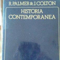 Libros de segunda mano: HISTORIA CONTEMPORANEA. R. PALMER Y J. COLTON. Lote 219052402