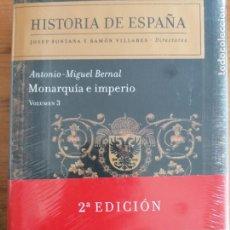 Libros de segunda mano: MONARQUÍA E IMPERIO: HISTORIA DE ESPAÑA VOL. 3 DE ANTONIO-MIGUEL BERNAL. PRECINTADO. Lote 219286045