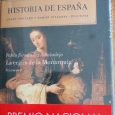 Libros de segunda mano: LA CRISIS DE LA MONARQUÍA: HISTORIA DE ESPAÑA VOL. 4 DE PABLO FERNÁNDEZ ALBALADEJO CRITICA M.PONS. Lote 219286246