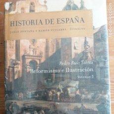 Libros de segunda mano: REFORMISMO E ILUSTRACIÓN: HISTORIA DE ESPAÑA VOL. 5 (CRITICA MARCIAL PONS 2008 PRECINTADO. Lote 219289788