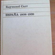 Libros de segunda mano: . RAYMOND CARR. ESPAÑA 1808 - 1939. EDITORIAL ARIEL 1970. ILUSTRADO 734PP. Lote 219357237