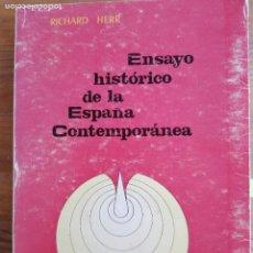 Libros de segunda mano: ENSAYO HISTÓRICO DE LA ESPAÑA CONTEMPORÁNEA. RICHARD HERR.. Lote 219375118