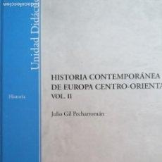 Libros de segunda mano: HISTORIA CONTEMPORÁNEA DE EUROPA CENTRO-ORIENTAL II - JULIO GIL PECHARROMÁN 2003 262PP UNED. Lote 219376930