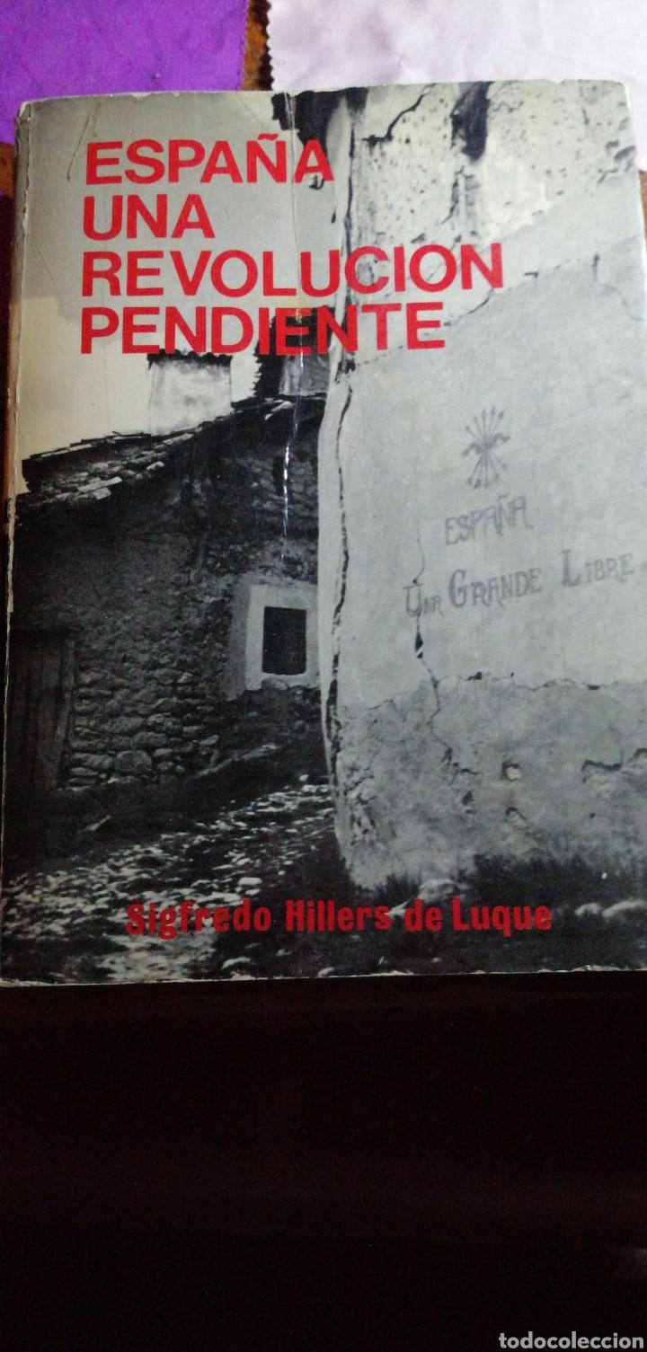 ESPAÑA UNA REVOLUCIÓN PENDIENTE DE SIGFREDO HILLERS DE LUQUE (Libros de Segunda Mano - Historia Moderna)