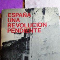 Libros de segunda mano: ESPAÑA UNA REVOLUCIÓN PENDIENTE DE SIGFREDO HILLERS DE LUQUE. Lote 219547326