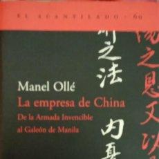 Libros de segunda mano: LA EMPRESA DE CHINA. DE LA ARMADA INVENCIBLE AL GALEÓN DE MANILA - MANEL OLLÉ. Lote 219634206
