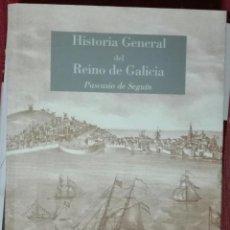 Libros de segunda mano: PASCASIO DE SEGUÍN. HISTORIA GENERAL DEL REINO DE GALICIA. 2007. Lote 220130870