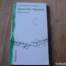 Libros de segunda mano: IMPREVISIBLE AFGANISTAN. GILBERT ETIENNE. BELLATERRA 2002. Lote 220631850