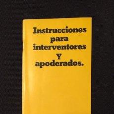 Libros de segunda mano: UCD- CENTRISTES DE CATALUNYA, INSTRUCCIONES PARA INTERVENTORES Y APODERADOS. Lote 220695345