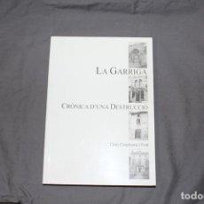 Libros de segunda mano: LA GARRIGA. CRÒNICA D'UNA DESTRUCCIÓ. LLUÍS CUSPINERA I FONT. TEXTO EN CATALÁN.. Lote 220722597