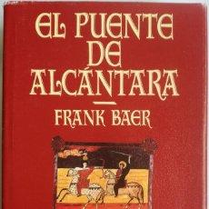 Livres d'occasion: LIBRO EL PUENTE DE ALCÁNTARA. FRANK BAER. 1999. BARCELONA, ESPAÑA.. Lote 220888846