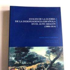 Libros de segunda mano: ANALES DE LA GUERRA DE LA INDEPENDENCIA ESPAÑOLA EN EL ALTO ARAGON ( 1808 - 1814 ) RAMON GUIRAO /. Lote 220969992