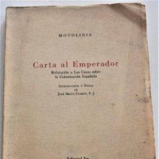 Libros de segunda mano: CARTA AL EMPERADOR, REFUTACIÓN A LAS CASAS SOBRE COLONIZACIÓN - MOTOLINIA - EDITORIAL JUS AÑO 1949. Lote 221455048