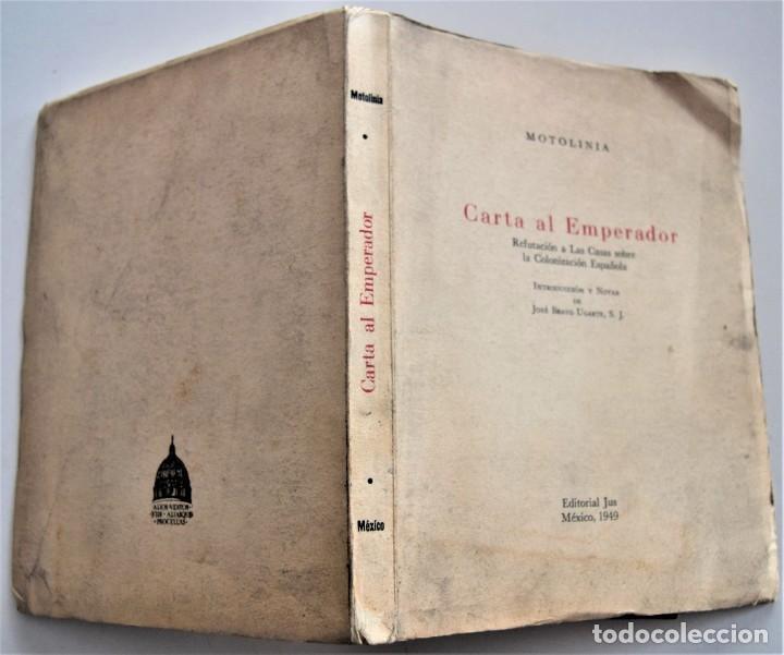 Libros de segunda mano: CARTA AL EMPERADOR, REFUTACIÓN A LAS CASAS SOBRE COLONIZACIÓN - MOTOLINIA - EDITORIAL JUS AÑO 1949 - Foto 2 - 221455048