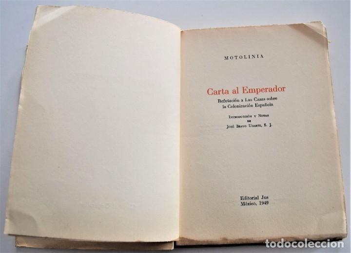 Libros de segunda mano: CARTA AL EMPERADOR, REFUTACIÓN A LAS CASAS SOBRE COLONIZACIÓN - MOTOLINIA - EDITORIAL JUS AÑO 1949 - Foto 3 - 221455048