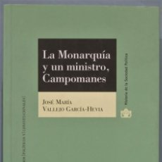 Libros de segunda mano: LA MONARQUIA Y UN MINISTRO CAMPOMANES. JOSE MARIA VALLEJO. Lote 221494671