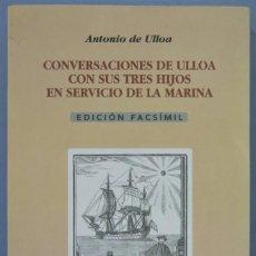 Libros de segunda mano: CONVERSACIONES DE ULLLOA CON SUS TRES HIJOS AL SERVICIO DE LA MARINA. CON ESTUDIO PRELIMINAR. Lote 221494887