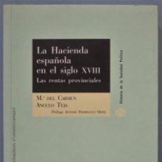 Libros de segunda mano: LA HACIENDA ESPAÑOLA EN EL SIGLO XVIII. LAS RENTAS PROVINCIALES. Mª DEL CARMEN ANGULO TEJA/ANTONIO. Lote 221495107