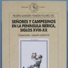 Libros de segunda mano: SEÑORES Y CAMPESINOS EN LA PENINSULA IBÉRICA. CAMPESINADO Y PEQUEÑA EXPLOTACION. Lote 221495557