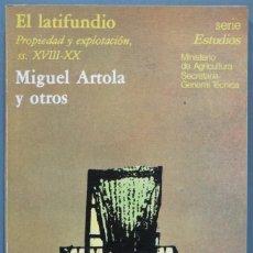 Libros de segunda mano: EL LATIFUNDIO PROPIEDAD Y EXPLOTACION S XVIII-XX. MIGUEL ARTOLA Y OTROS. Lote 221495753