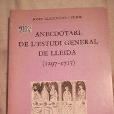 Libros de segunda mano: ANECDOTARI DE L`ESTUDI GENERAL DE LLEIDA 1297 1717. Lote 221495908