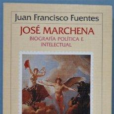 Libros de segunda mano: JOSÉ MARCHENA BIOGRAFÍA POLÍTICA E INTELECTUAL. JUAN FRANCISCO FUENTES. Lote 221496207
