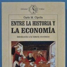 Libros de segunda mano: ENTRE LA HISTORIA Y LA ECONOMÍA. INTRODUCCIÓN A LA HISTORIA ECONÓMICA. CIPOLLA. Lote 221496355