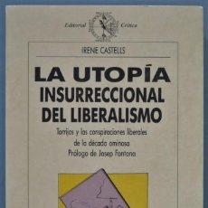 Libros de segunda mano: LA UTOPÍA INSURRECCIONAL DEL LIBERALISMO. TORRIJOS Y LAS CONSPIRACIONES LIBERALES. CASTELLS. Lote 221496467