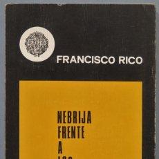 Libros de segunda mano: NEBRIJA FRENTE A LOS BARBAROS. FRANCISCO RICO. Lote 221496587