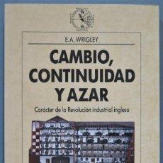 Libros de segunda mano: CAMBIO, CONTINUIDAD Y AZAR. E.A. WRIGLEY. Lote 221496765