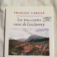 Libros de segunda mano: LES TRES-CENTES CASES DE GISCLARENY. Lote 221497018