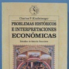 Libros de segunda mano: PROBLEMAS HISTORICOS E INTERPRETACIONES ECONOMICAS. ESTUDIOS Hª FINANCIERA. CHARLES P. KINDLEBERGER. Lote 221497210