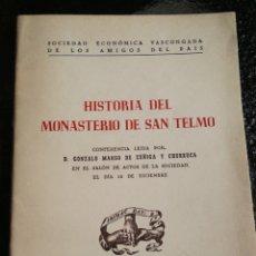 Libros de segunda mano: HISTORIA DEL MONASTERIO DE SAN TELMO. 1943. SAN SEBASTIÁN.. Lote 221585763