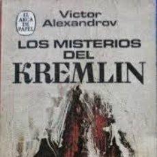 Libros de segunda mano: LOS MISTERIOS DEL KREMLIN VÍCTOR ALEXANDROV. Lote 221589190