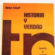 Libros de segunda mano: HISTORIA Y VERDAD ADAM SCHAFF. Lote 221590850