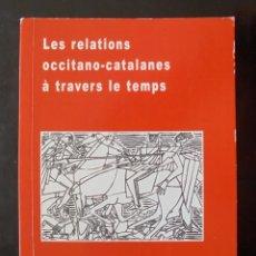 Libros de segunda mano: LES RELATIONS OCCITANO-CATALANES À TRAVERS LE TEMPS 2002 ACTES DU COLLOQUE DE CARBONNE 2001. Lote 221600346
