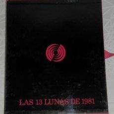 Libros de segunda mano: LAS 13 LUNAS DE 1981 DE DIFUSORA INTERNACIONAL S.A. ANUARIO CON LOS HECHOS MÁS IMPORTANTES DE 1981. Lote 221604007