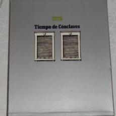 Libros de segunda mano: TIEMPO DE CÓNCLAVES DE 1978 DE DIFUSORA INTERNACIONAL S.A. ANUARIO CON LOS HECHOS MÁS IMPORTANTES. Lote 221613183