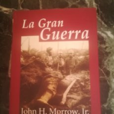 Libros de segunda mano: LA GRAN GUERRA.JOHN H.MORROW.EDHASA 2008.1ªEDICIÓN.PRIMERA GUERRA MUNDIAL.TAPA DURA.. Lote 221619226